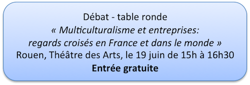 Table ronde le 19 juin à Rouen: Multiculturalisme et Entreprises